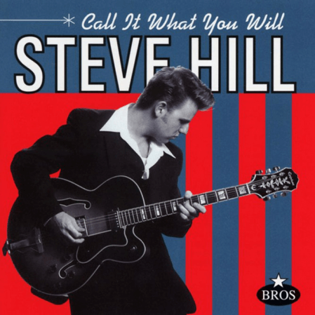 Steve Hill - Call It What You Will