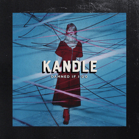 Kandle - Damned If I Do