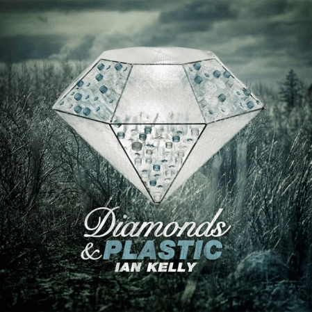 Ian Kelly - Diamonds & Plastic