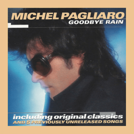 Michel Pagliaro - Goodbye Rain