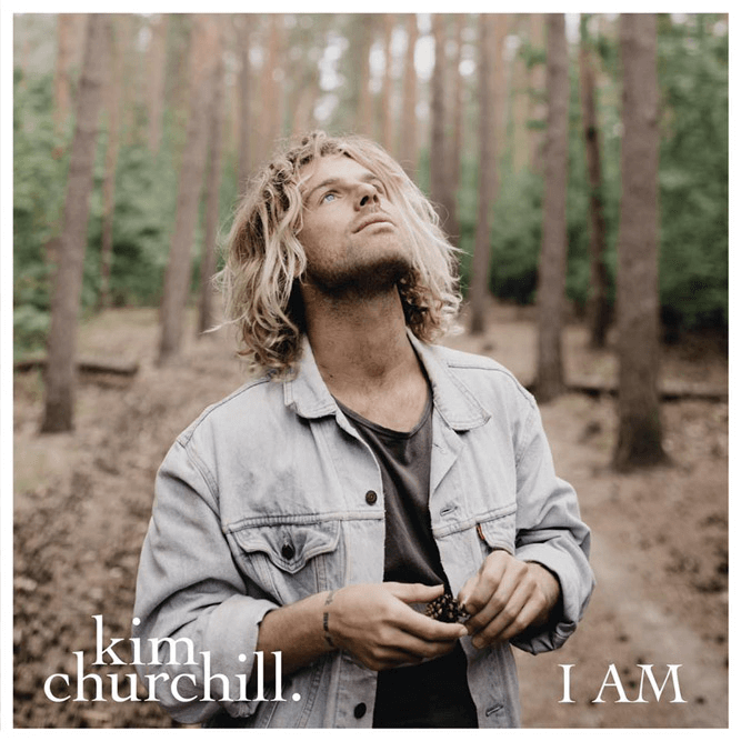 Kim Churchill - I Am