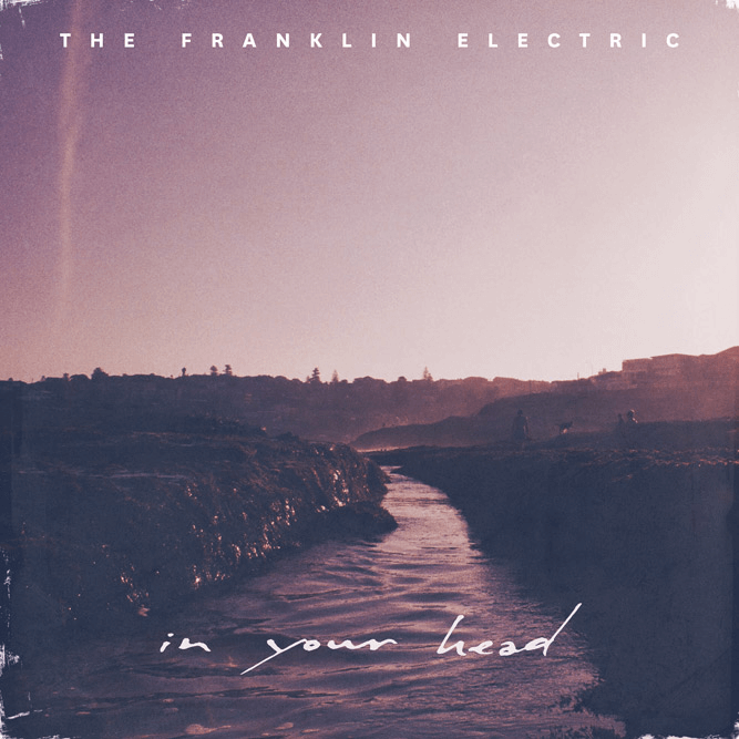 The Franklin Electric - In Your Head