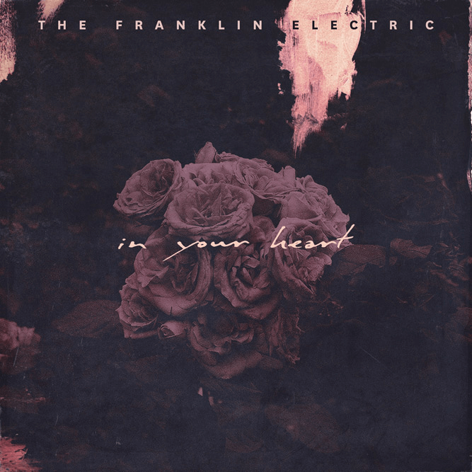 The Franklin Electric - In Your Heart