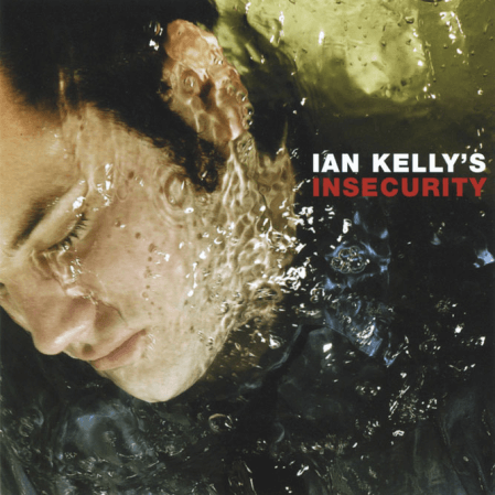 Ian Kelly - Insecurity