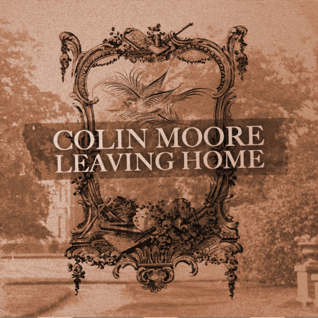 Colin Moore - Leaving Home