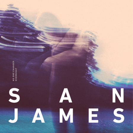 San James - No One Changes Overnight
