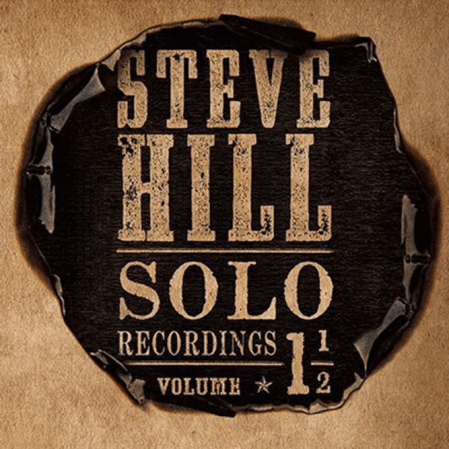 Steve Hill - Solo Recordings Volume 1 1/2