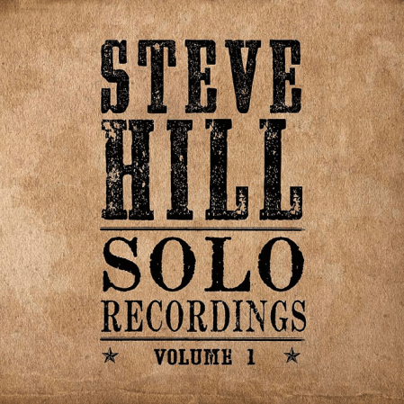 Steve Hill - Solo Recordings Volume 1
