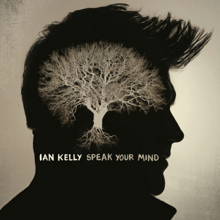 Ian Kelly - Speak Your Mind