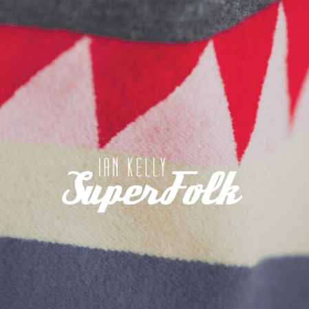 Ian Kelly - Superfolk