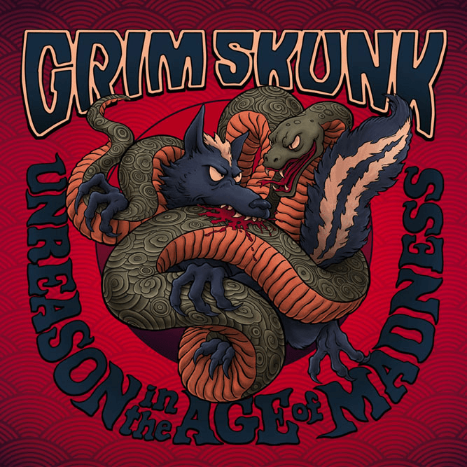 GrimSkunk - Unreason in the Age of Madness
