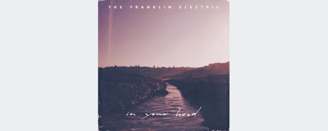 The Franklin Electric annonce son EP In My Head